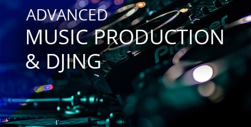 Advanced Music Production and DJing