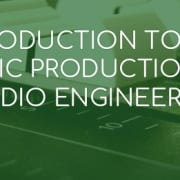 Introduction To Music Production & Audio Engineering