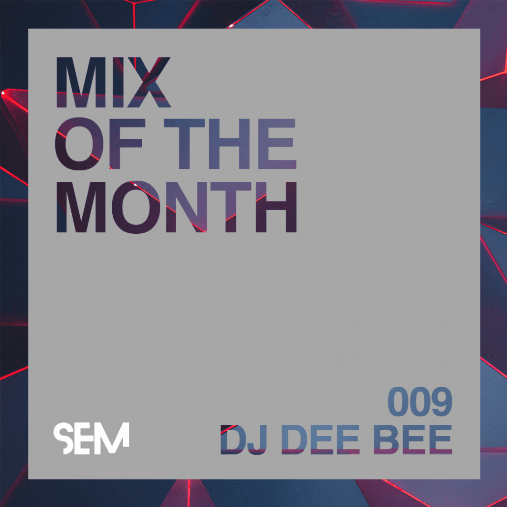 Mix of the Month DJ Dee Bee