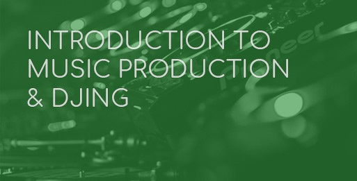 Introduction To Music Production & DJing Course