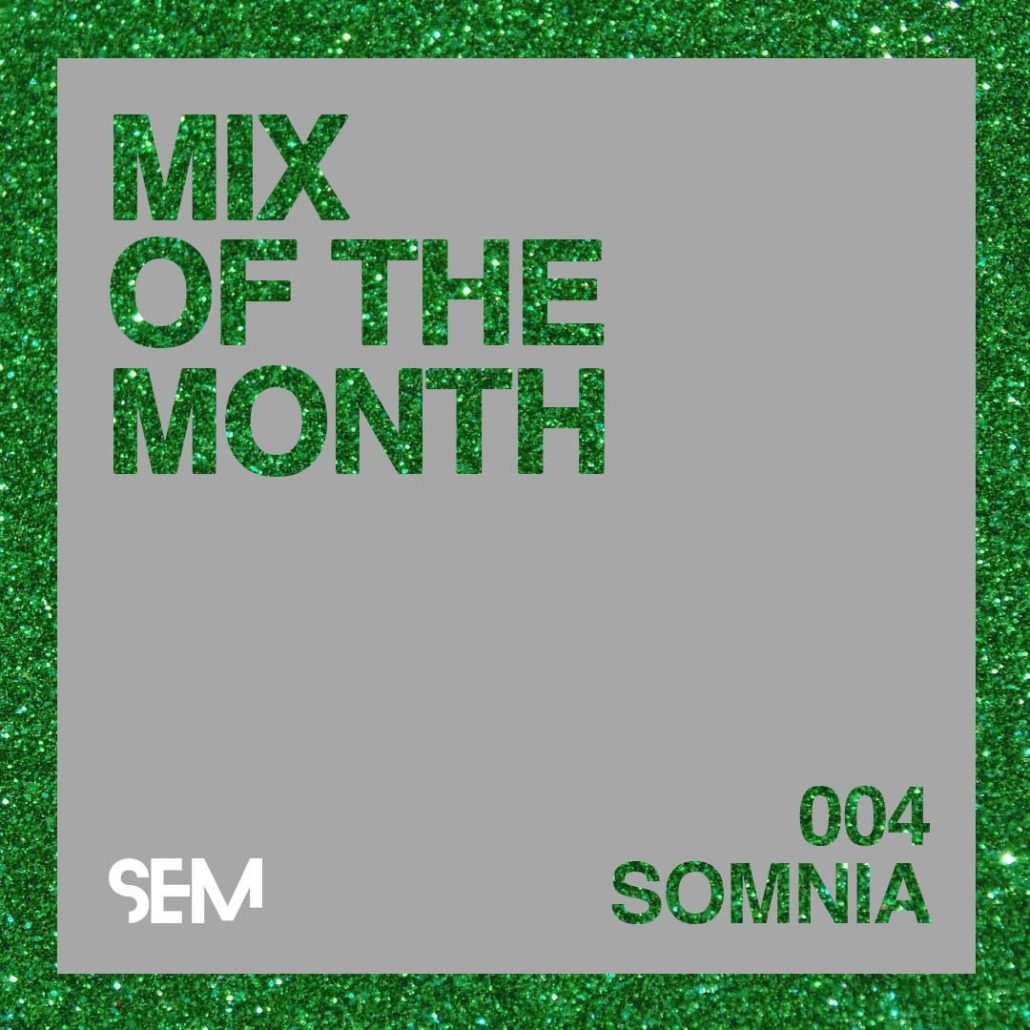 SOMNIA ROCCO HARRIS GEORGE DOWER SEM Mix on the Month