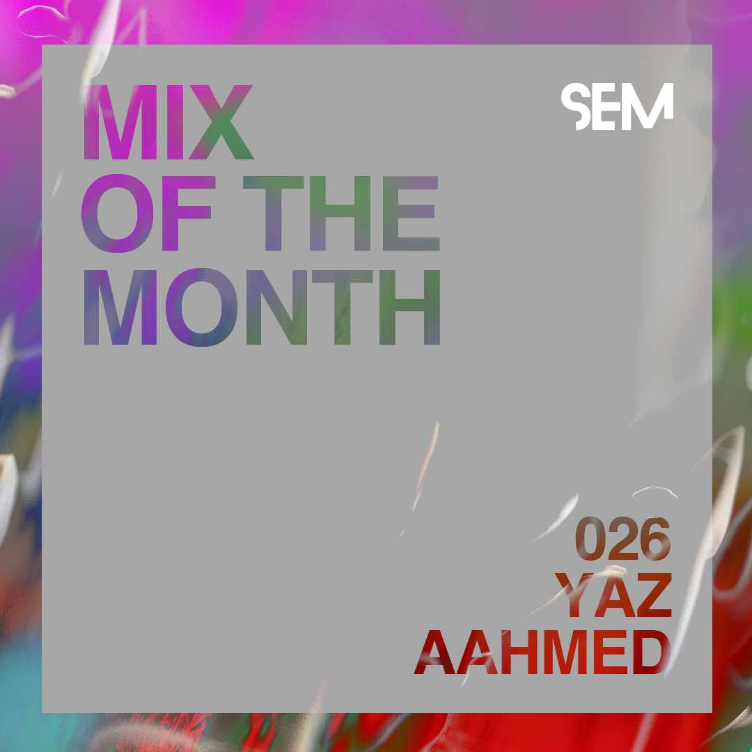 Mix-of-the-Month_Yaz-AAhmed