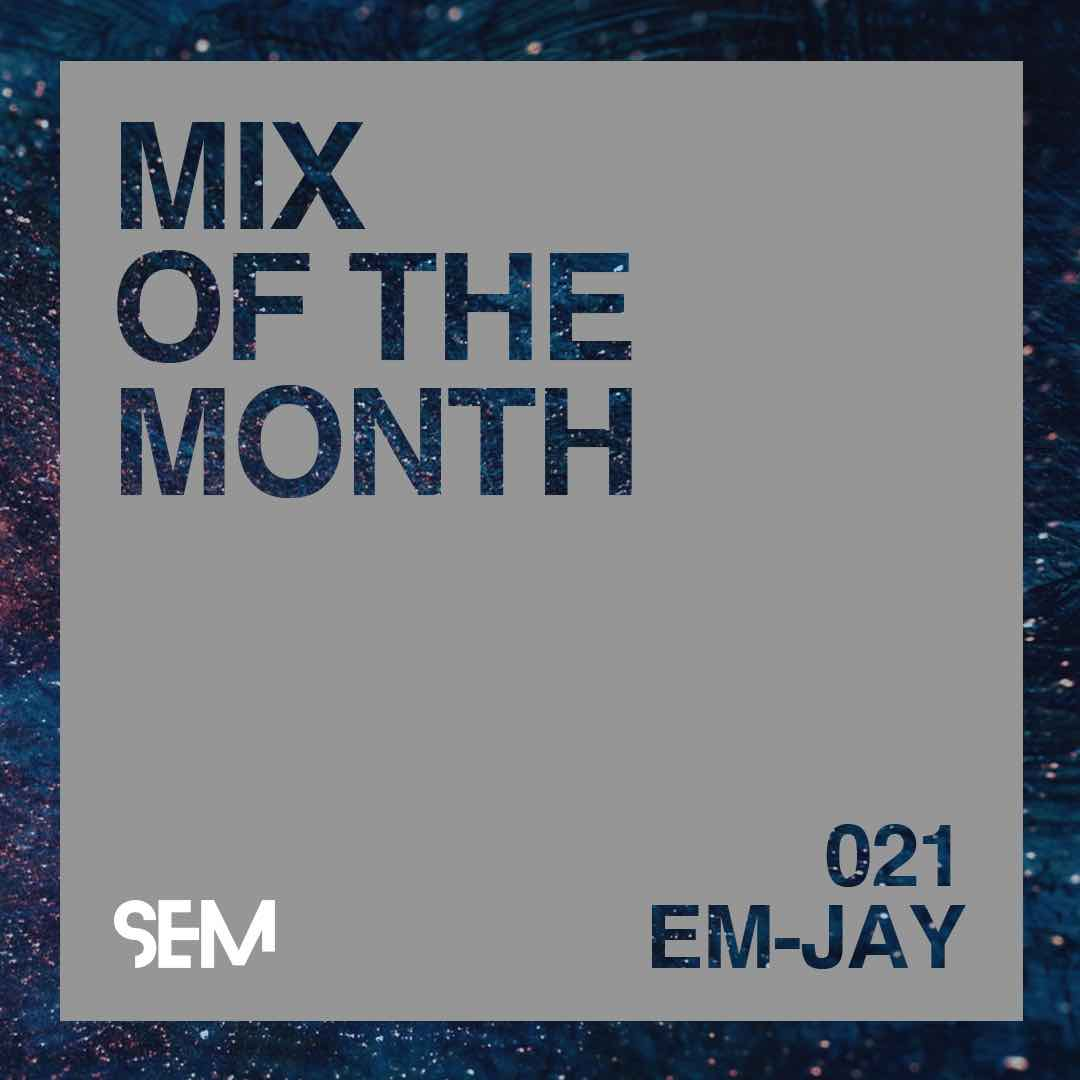 SEM-Mix-of-the-Month-EM-Jay