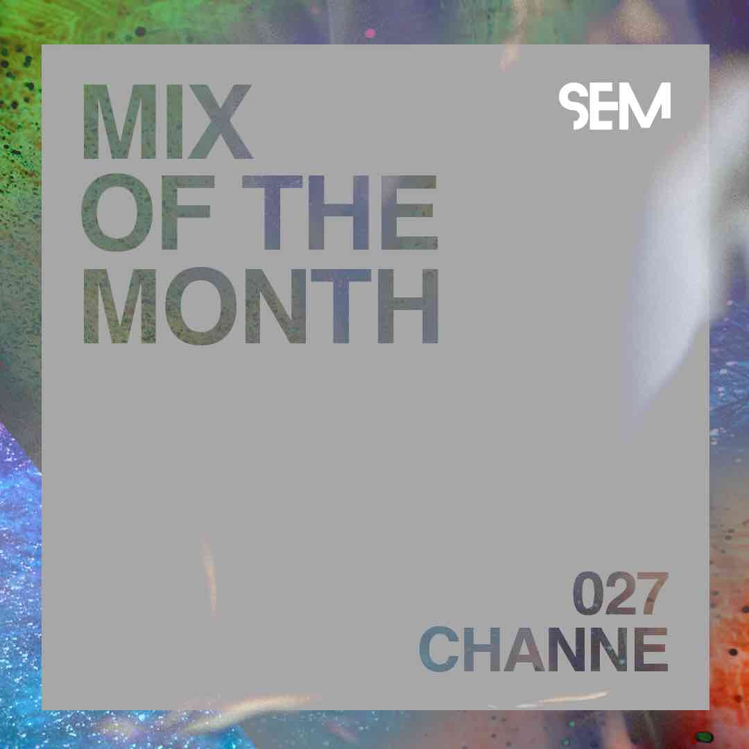 SEM_Mix-of-the-Month_CHANNE