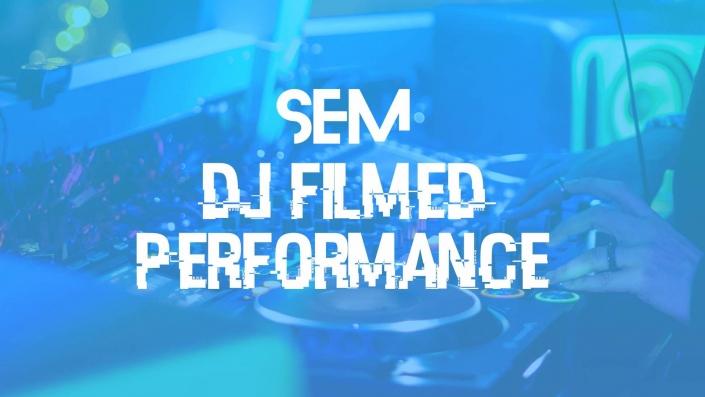 SEM-DJ-Filmed performance Feb 2020