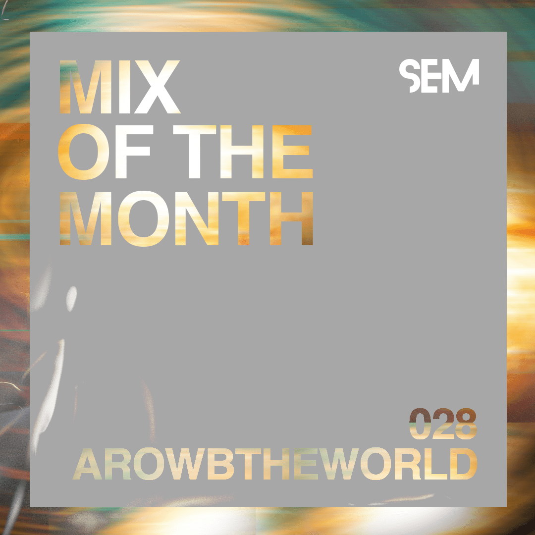 SEM_Mix-of-the-Month_arowbtheworld