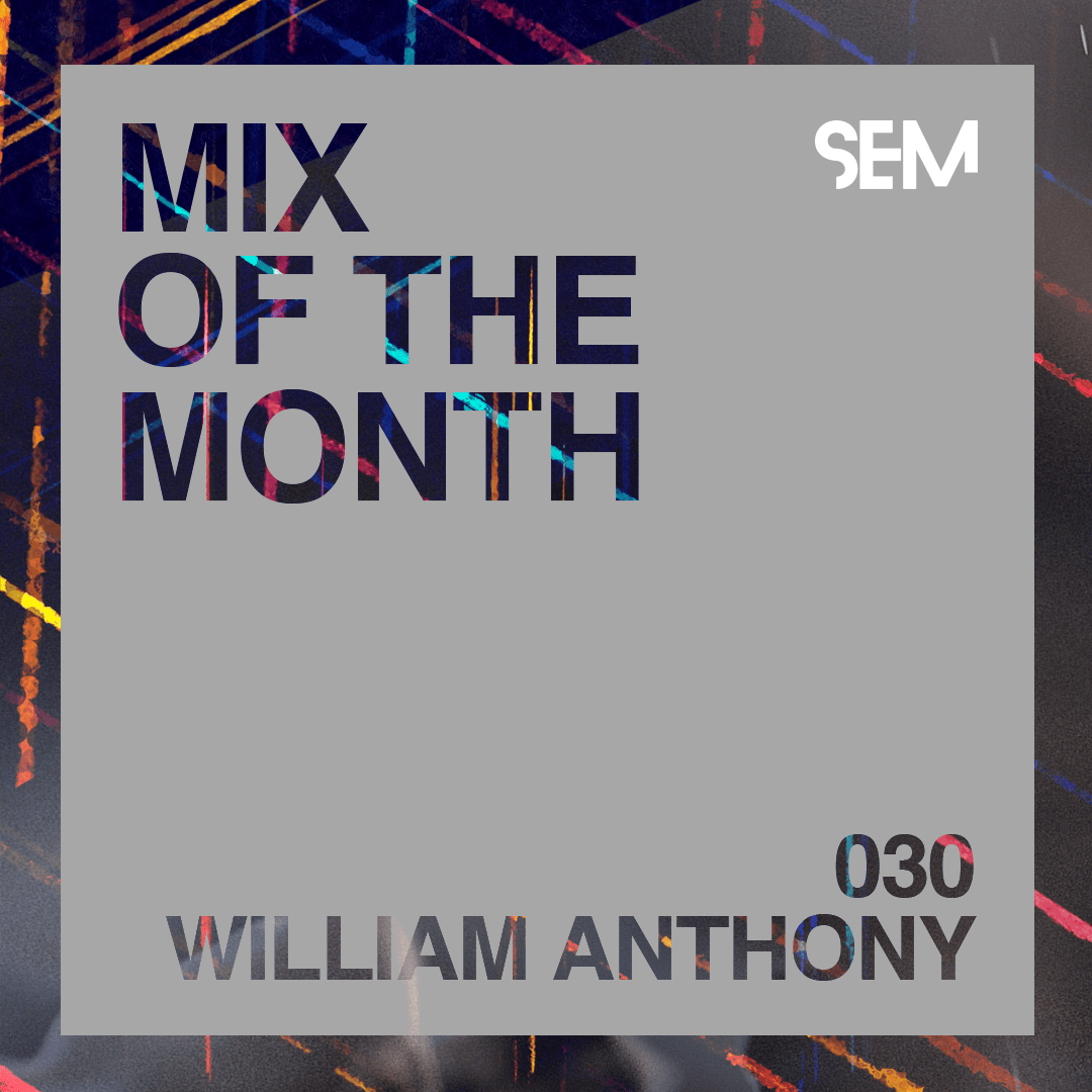 Mix-of-the-Month-30-William-Anthony